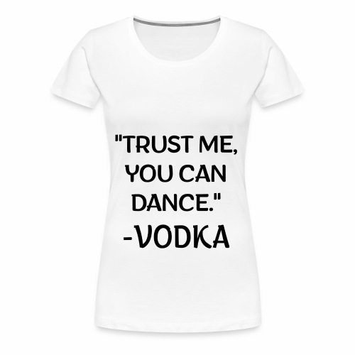 Vodka quote black - Women's Premium T-Shirt