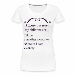 I Really Hate Cleaning - Women's Premium T-Shirt