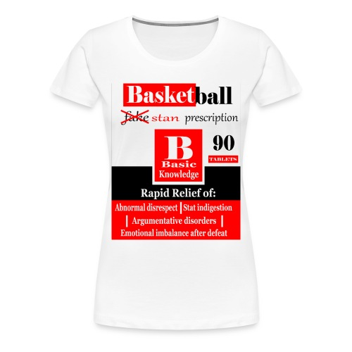 basketball prescription final - Women's Premium T-Shirt