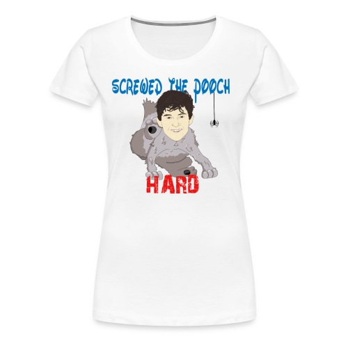 screwed the pooch hard - Women's Premium T-Shirt