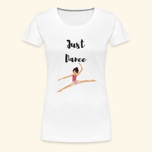 Just Dance - Women's Premium T-Shirt
