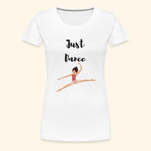 Just Dance - Women's Premium T-Shirt