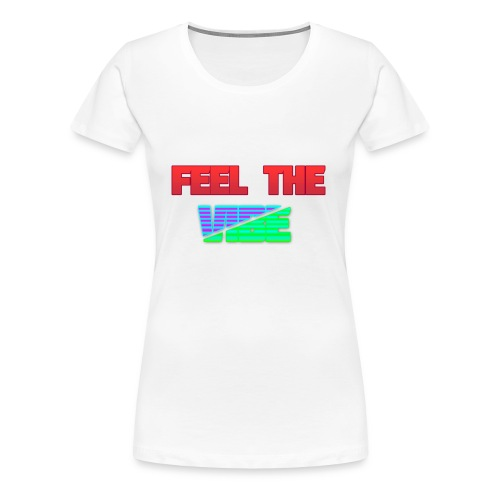 Feel The Vibe - Women's Premium T-Shirt