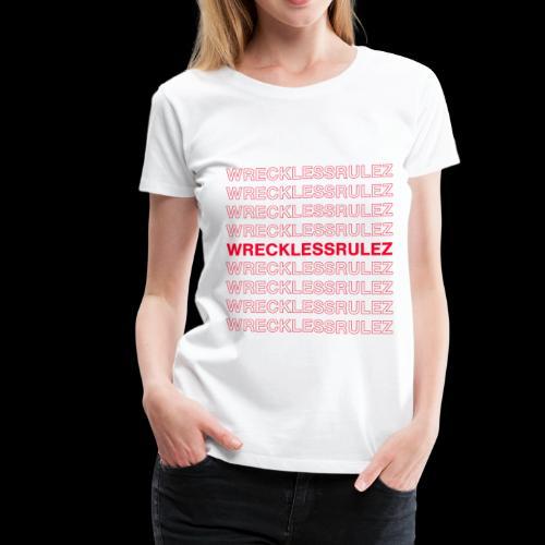 WrecklessRulez. - Women's Premium T-Shirt