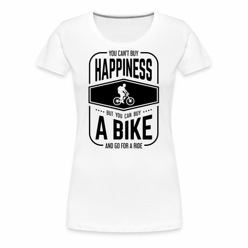 You can't buy happiness but you can buy a bike - Women's Premium T-Shirt