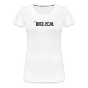 Tru Coliseum official Logo - Women's Premium T-Shirt