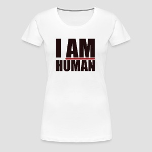 I AM HUMAN - Women's Premium T-Shirt