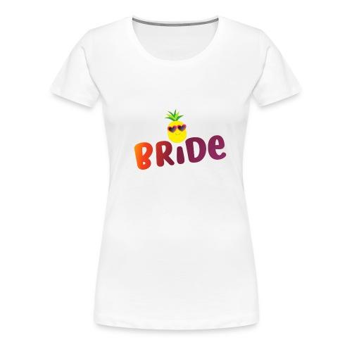 Tropical Bride Tee - Pineapple (SeeMatching items) - Women's Premium T-Shirt
