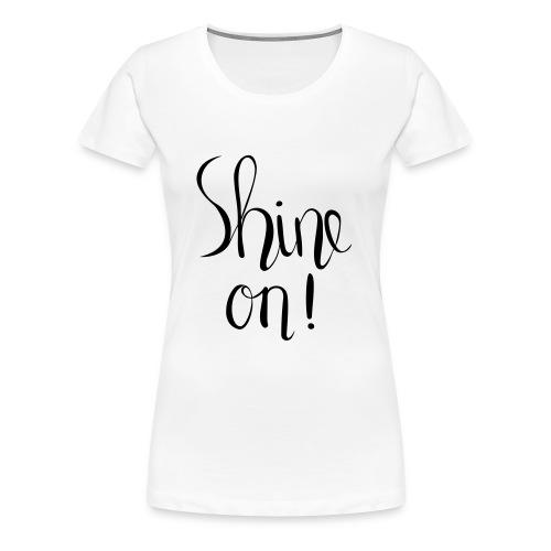 Sine on! handlettered print design - Women's Premium T-Shirt