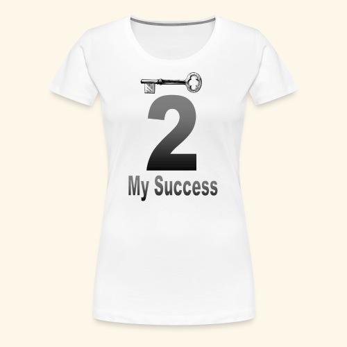 The key to my success - Women's Premium T-Shirt