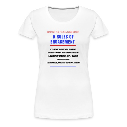 5 Rules of Political Engagement - Women's Premium T-Shirt