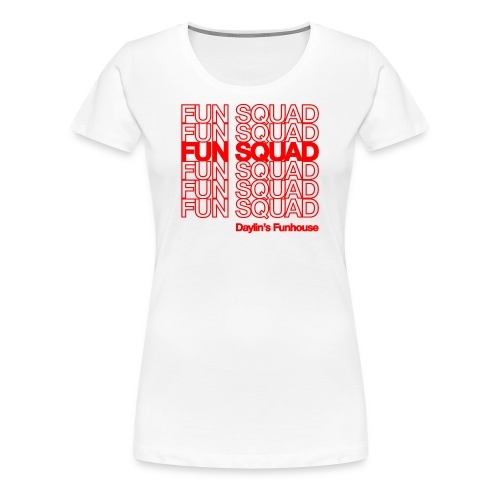Fun Squad - Women's Premium T-Shirt