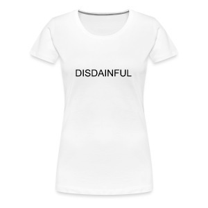 DISDAINFUL White - Women's Premium T-Shirt