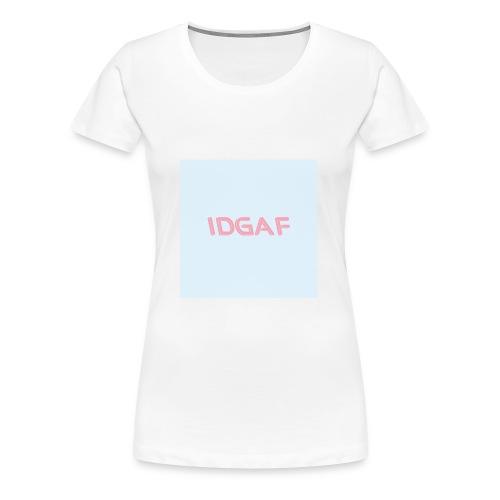 idgaf - Women's Premium T-Shirt