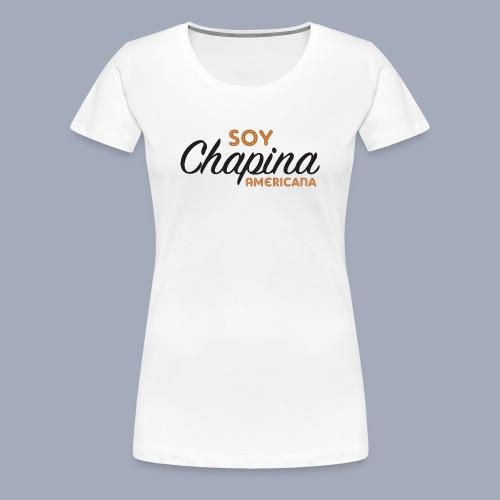 Soy Chapina Americana – dark - Women's Premium T-Shirt