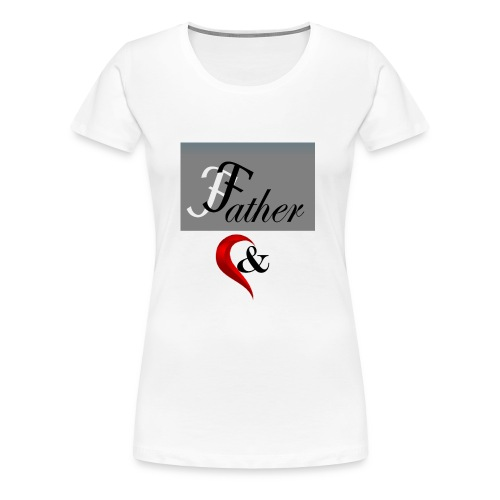father n son 1 - Women's Premium T-Shirt