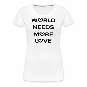 World Needs More Love - Women's Premium T-Shirt