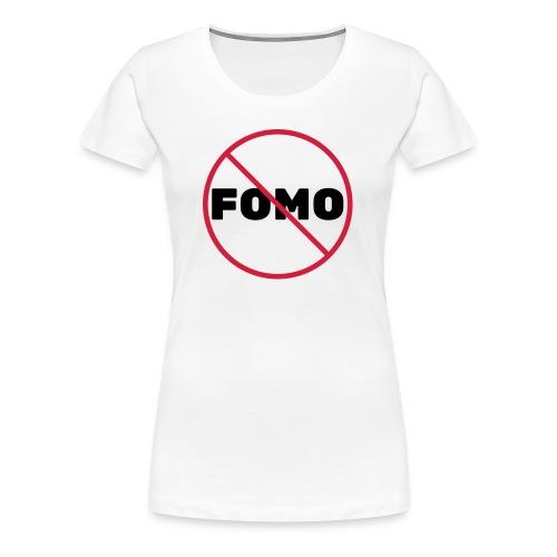 FOMO Prohibited - Women's Premium T-Shirt