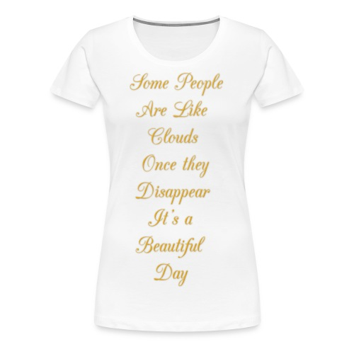 some people are like clouds - Women's Premium T-Shirt