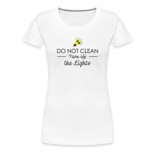 Do Not Clean - Women's Premium T-Shirt