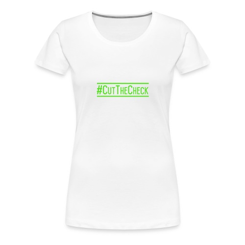 Cut The Check - Women's Premium T-Shirt
