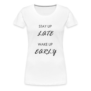 STAY UP LATE - Women's Premium T-Shirt