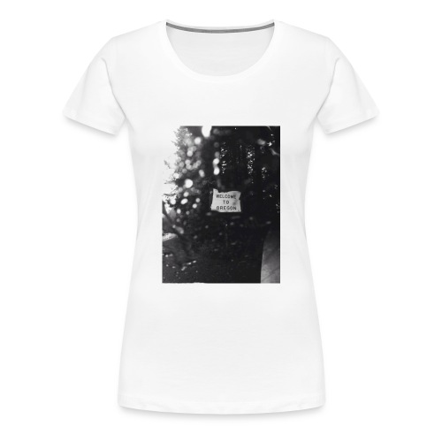 Welcome to Oregon - Women's Premium T-Shirt