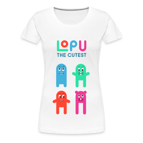 Lopu - The Cutest - Women's Premium T-Shirt