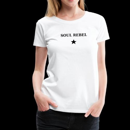 Soul Rebel - Women's Premium T-Shirt