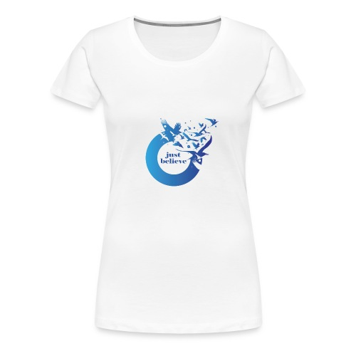 Just Believe - Women's Premium T-Shirt