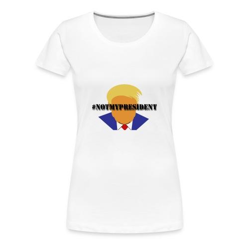 #NotMyPresident - Women's Premium T-Shirt
