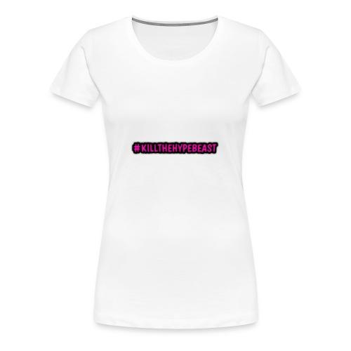 #killthehypebeast - Women's Premium T-Shirt