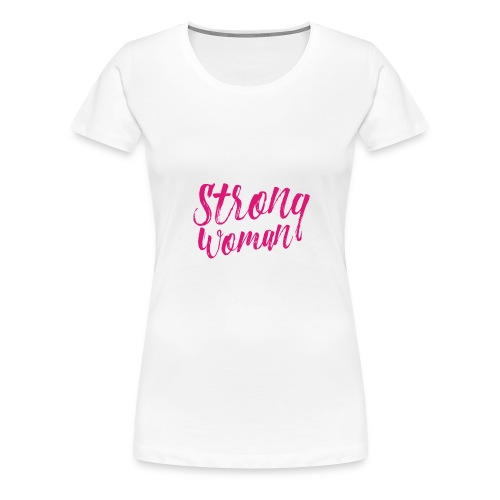 STRONG WOMAN - Women's Premium T-Shirt