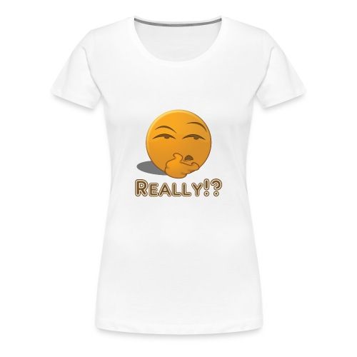 Really - Women's Premium T-Shirt