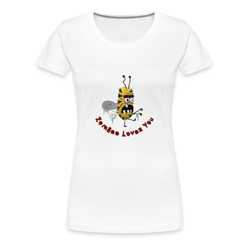 ZomBee Loves You - Women's Premium T-Shirt
