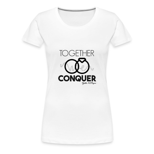 Together we Conquer - Women's Premium T-Shirt