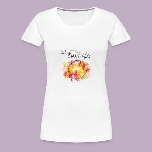Creativity takes Courage - Women's Premium T-Shirt