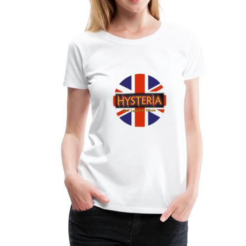 Hysteria - Women's Premium T-Shirt