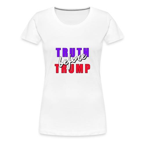 Truth Before Trump - Women's Premium T-Shirt