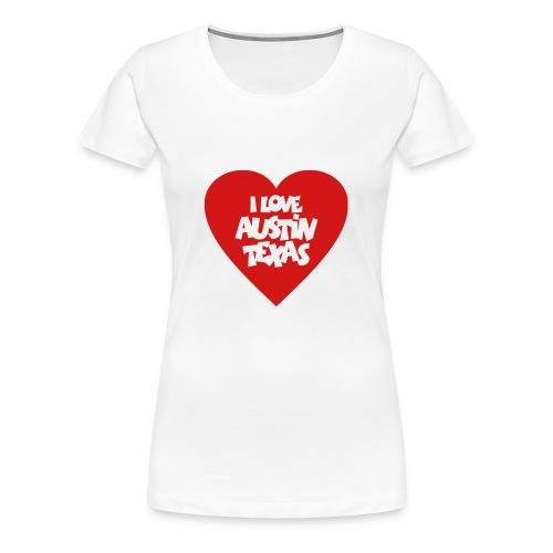 I love Austin Texas Heart - Women's Premium T-Shirt