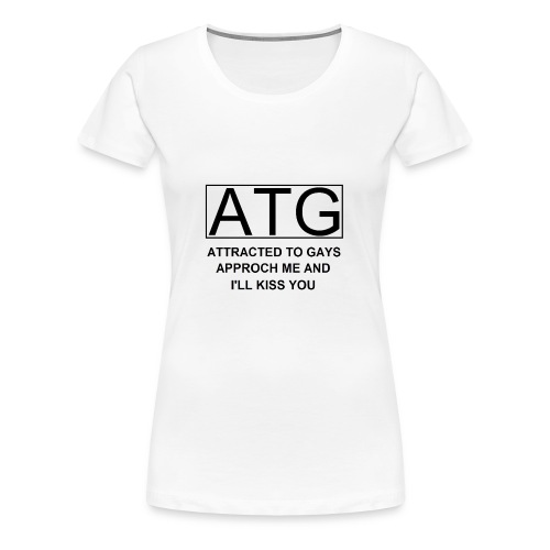 ATG Attracted to gays - Women's Premium T-Shirt