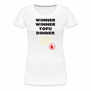 Winner Winner Tofu Dinner - Women's Premium T-Shirt
