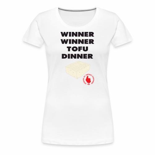 Winner Winner Tofu Dinner - Women's Premium T-Shirt