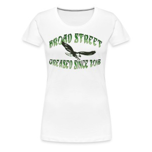 Broad Street Greased - Women's Premium T-Shirt