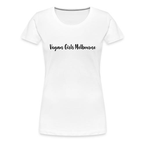 Vegan Girls Melbourne - Women's Premium T-Shirt
