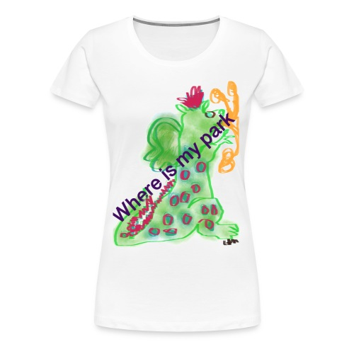 Where is my park number 4 - Women's Premium T-Shirt