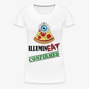 Illuminati / IlluminEAT CONFIRMED! - Women's Premium T-Shirt