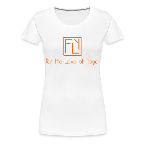 For the Love of Yoga - Women's Premium T-Shirt
