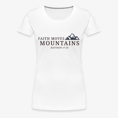 Matthew 17:20 - Women's Premium T-Shirt