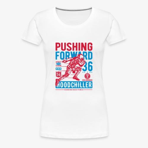 Pushing Forward Hood Chiller Berlin - Women's Premium T-Shirt